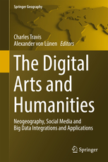 The Digital Arts and Humanities: Neogeography, Social Media and Big Data Integrations and applications.