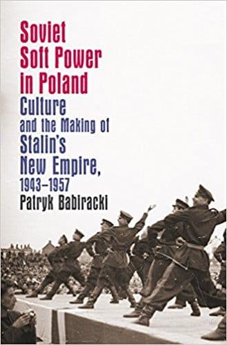 Babiracki, Soft Power in Poland