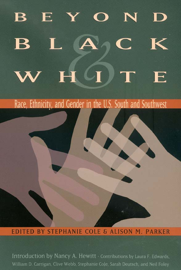 Beyond Black and White Race, Ethnicity, and Gender in the U.S. South and Southwest