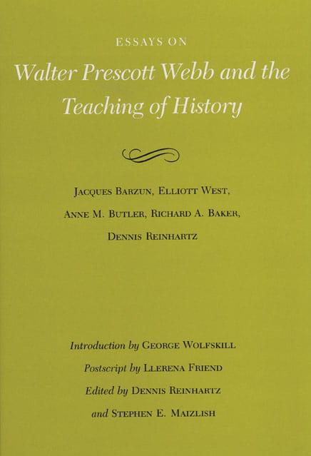 Walter Prescott Webb and the Teaching of History