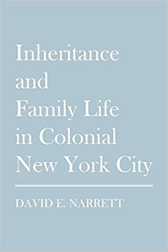 Inheritance and Family Life in Colonial New York City