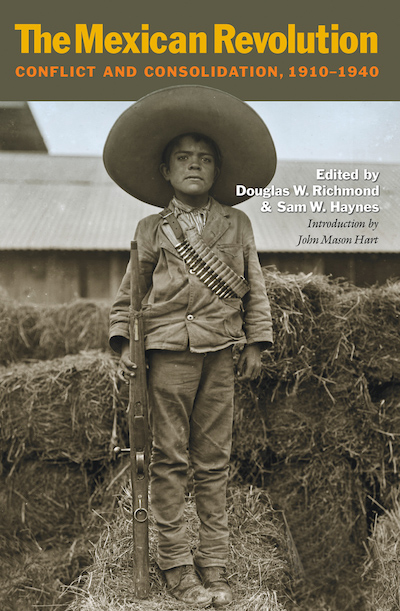 The Mexican Revolution: Conflict and Consolidation