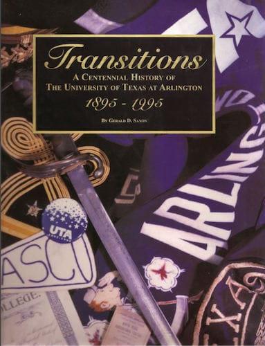Transitions: A Centennial History of the University of Texas at Arlington